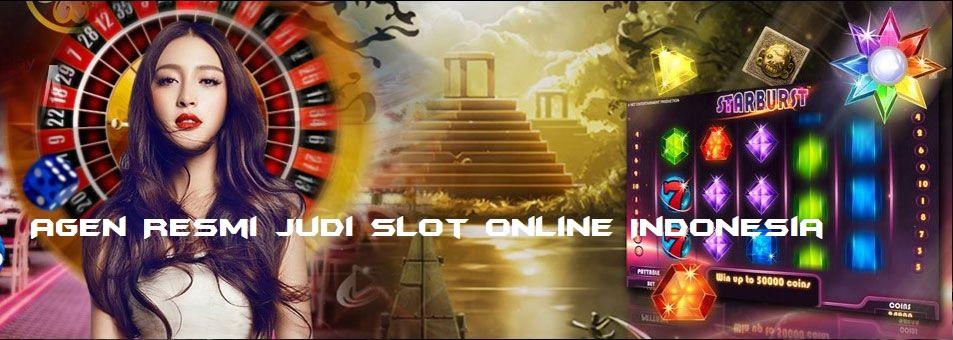 Agen Resmi Judi Slot Online Indonesia
