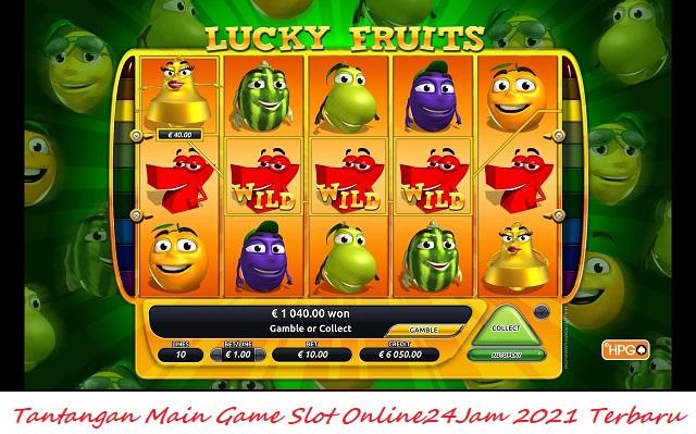 Tantangan Main Game Slot Online24Jam 2021 Terbaru