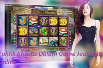 Taktik Khusus Dalam Game Judi Slot Online
